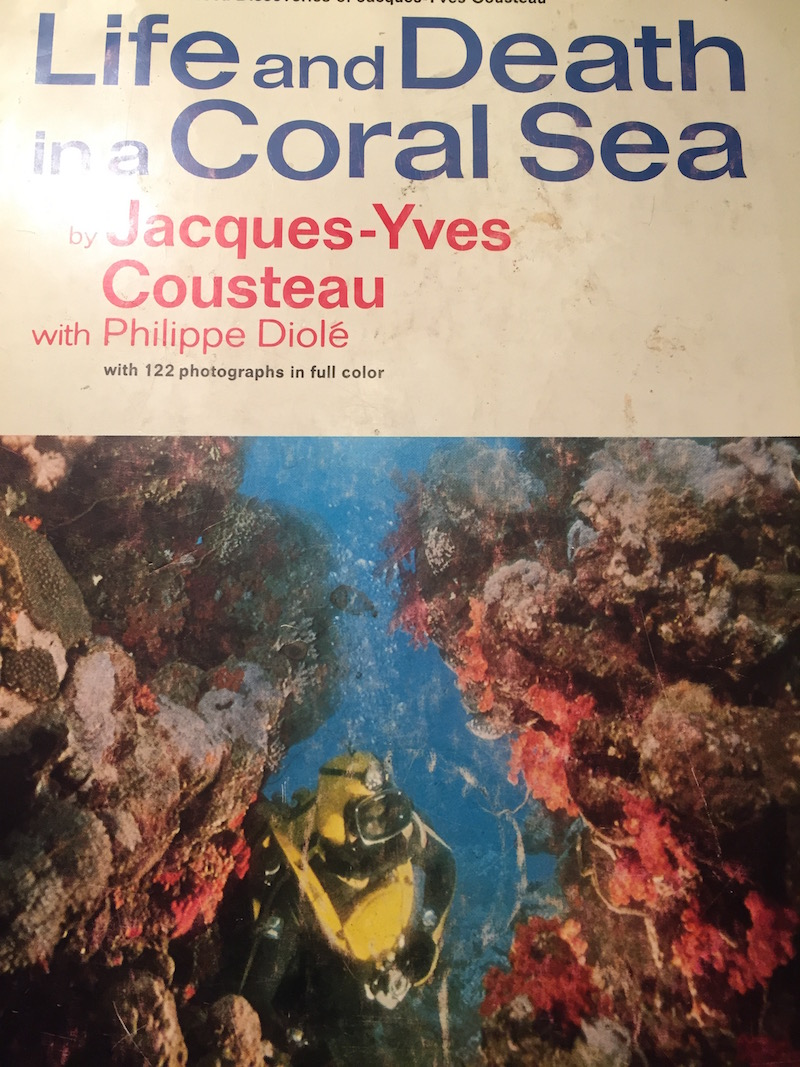 The Jacques Cousteau book that got me interested in having a reef one day